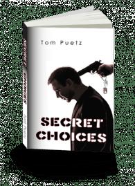 Secret Choices Book cover - Tom Puetz