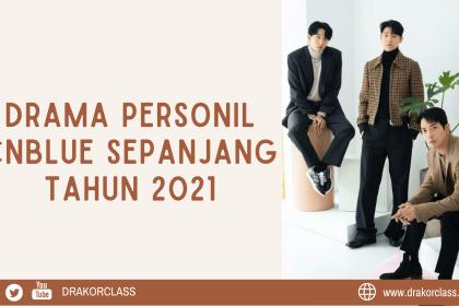 Rekomedasi drama 2021 personil CNBLUE