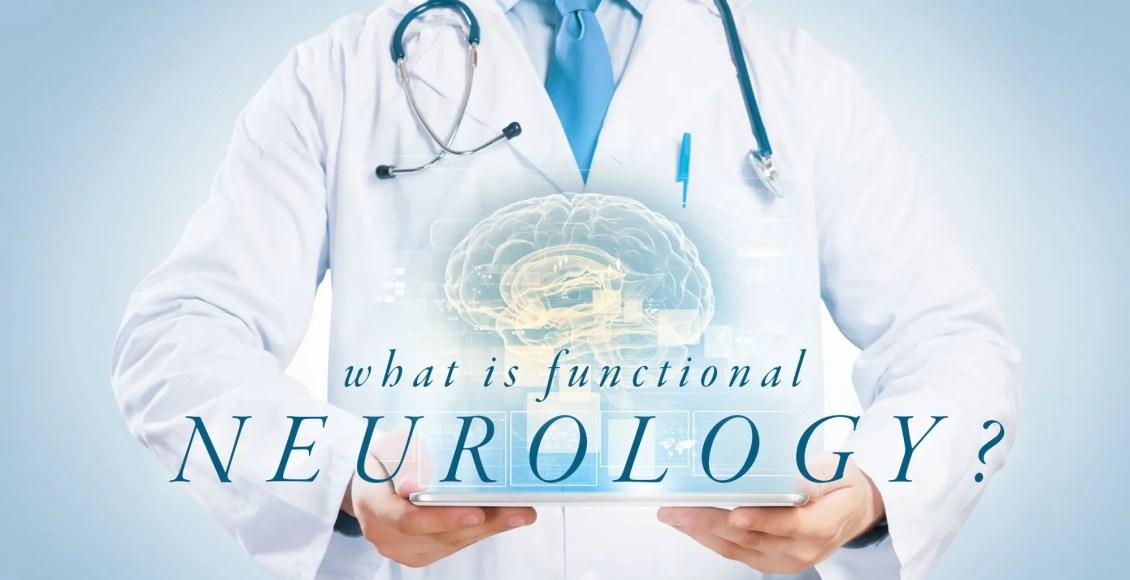 What is Functional Neurology? | El Paso, TX Chiropractor