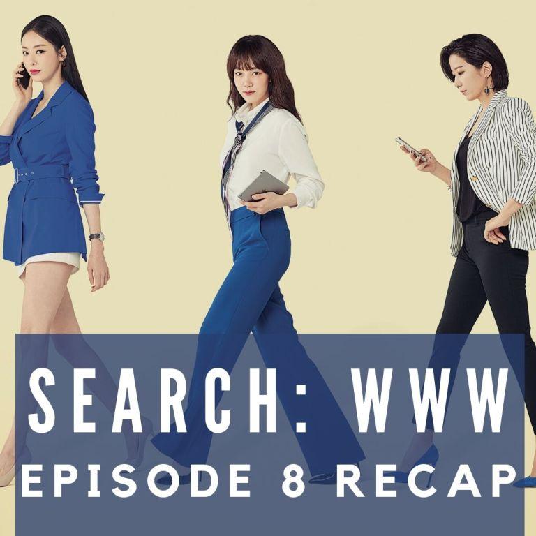 Recap: Search: WWW Episode 8