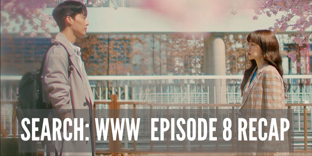 Recap: Search: WWW Episode 8 - DramaCurrent