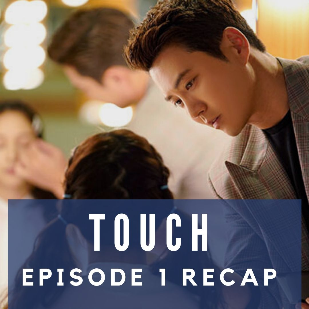 Recap Touch 2020 Episode 1 And Review Dramacurrent