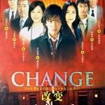 Change / チェンジ  (2008) [Ep 1 – 10 END]