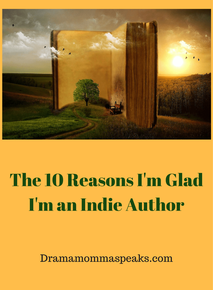 The 10 Reasons I'm Glad I am an Indie Author