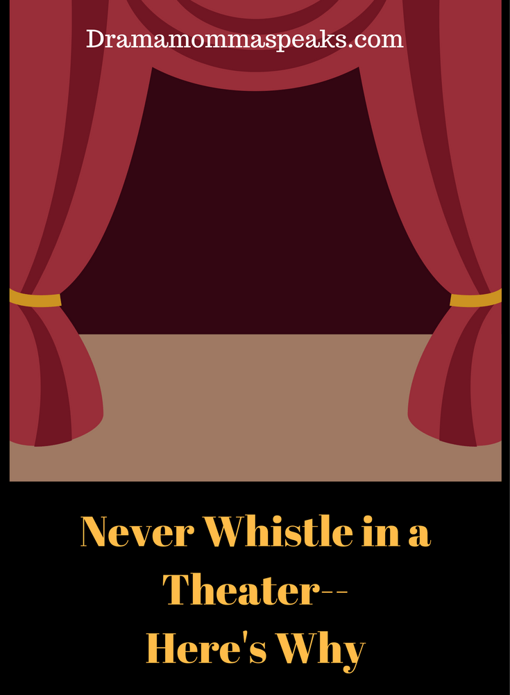 don t ever whistle in a theater here s why
