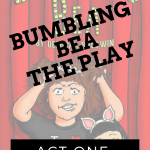 Announcing: Bumbling Bea The Play –Act one, Scene one