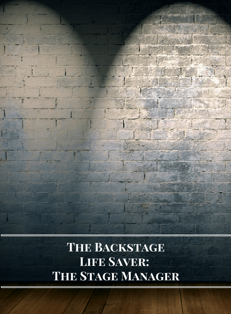 Your Backstage Life Saver:  The Stage Manager