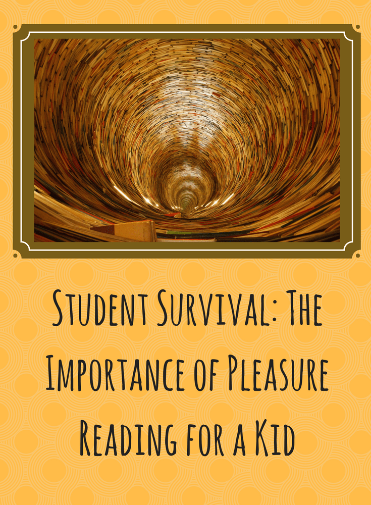 Student Survival:  The Importance of Pleasure Reading for a Kid