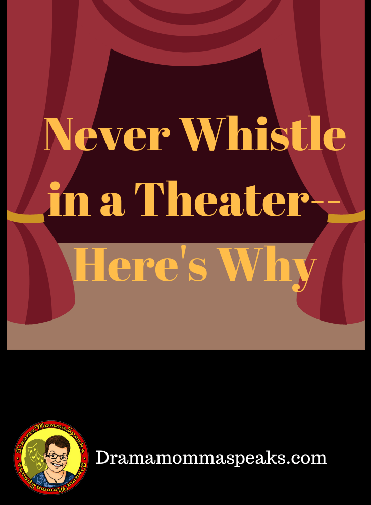 Don't Ever Whistle in a Theater.  Here's Why