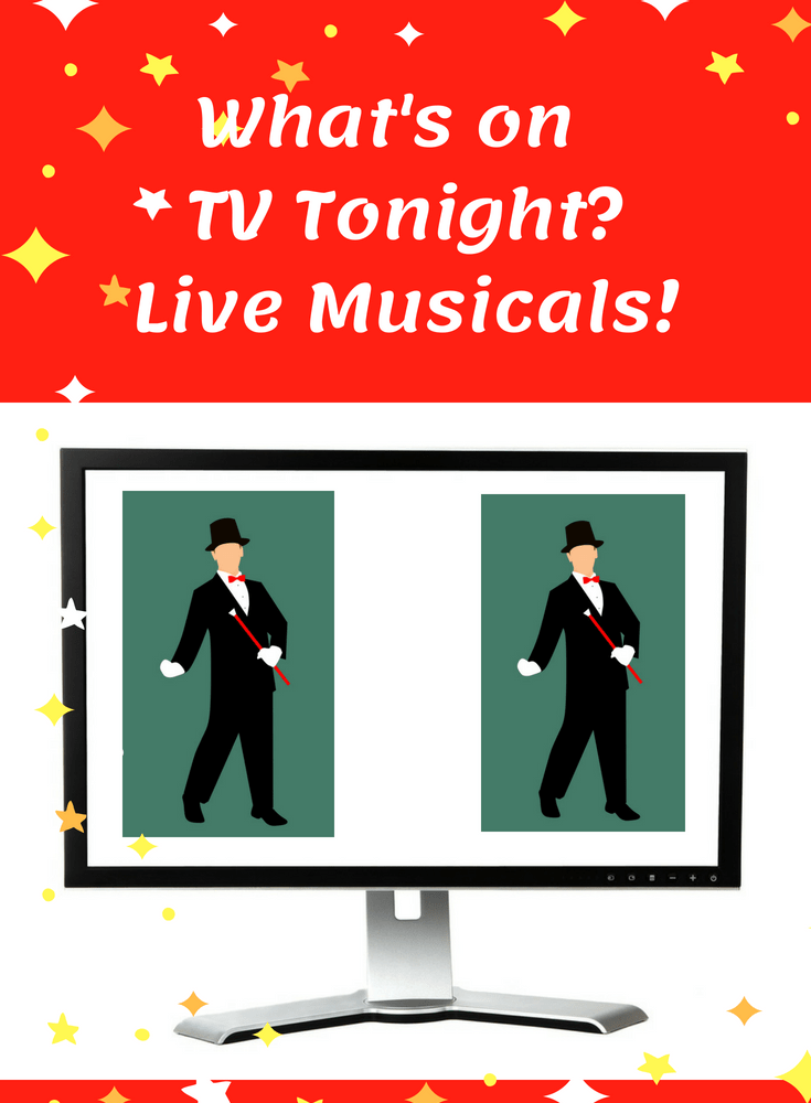 What's on TV Tonight?  Live Musicals on Television