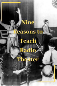 Nine Reasons to Teach Radio Theater