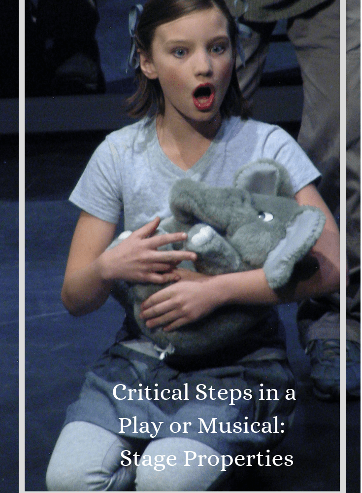 Critical Steps in Choosing a Play or Musical:  Stage Properties