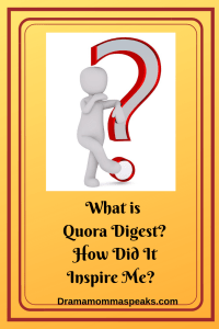 What is Quora Digest? How Did It Inspire Me?