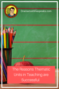 The Reasons Thematic Units in Teaching are Successful