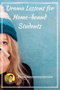 Drama Lessons for Home-Bound Students or During the Corona Virus Quarantine