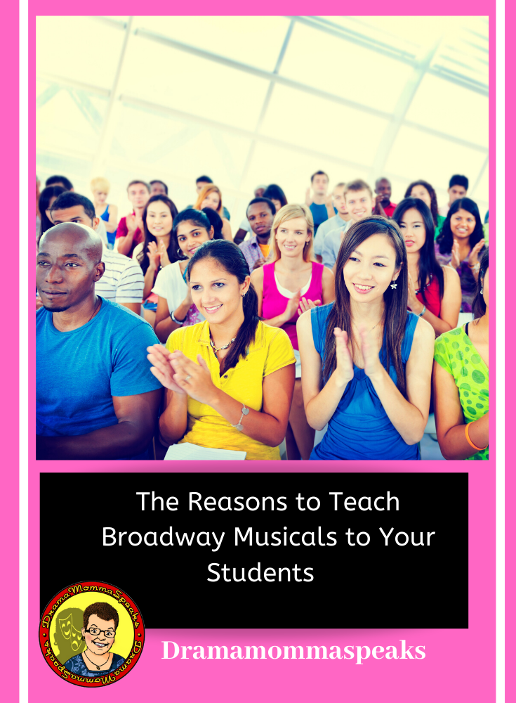 The Reasons to Teach Broadway Musicals to Your Students