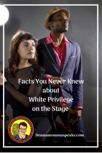 Facts You Never Knew about White Theatrical Privilege on the Stage