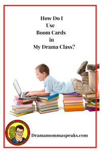 How Do I Use Boom Cards in My Drama Class?