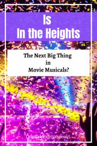 Is In the Heights The Next Big Thing in Movie Musicals?