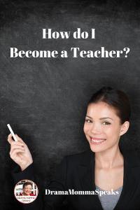 How do I Become a Teacher?