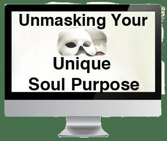 Unmasking your unique soul purpose