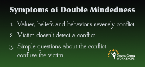 Symptoms of double mindedness