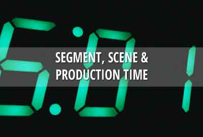 Segment, scene & production time