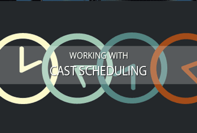Working with the daily cast scheduler