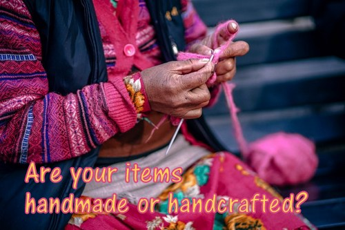Handmade vs. Handcrafted