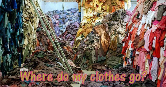 Keep more, throw away less – Do away with fast fashion