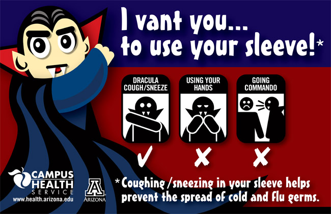 Dracula Sneeze poster from the University of Arizona Health Services. The easiest way to beat the flu is to not get it.