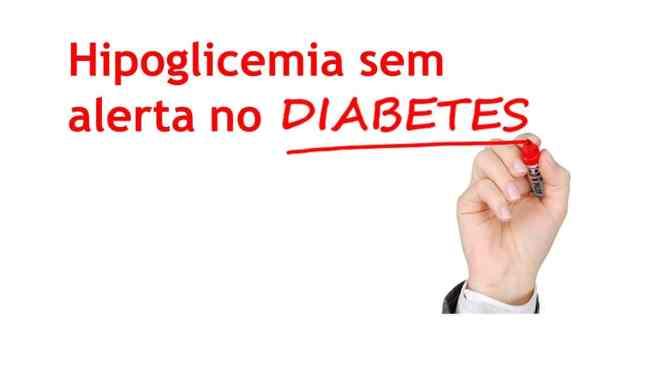 Hipoglicemia sem sintomas no diabetes