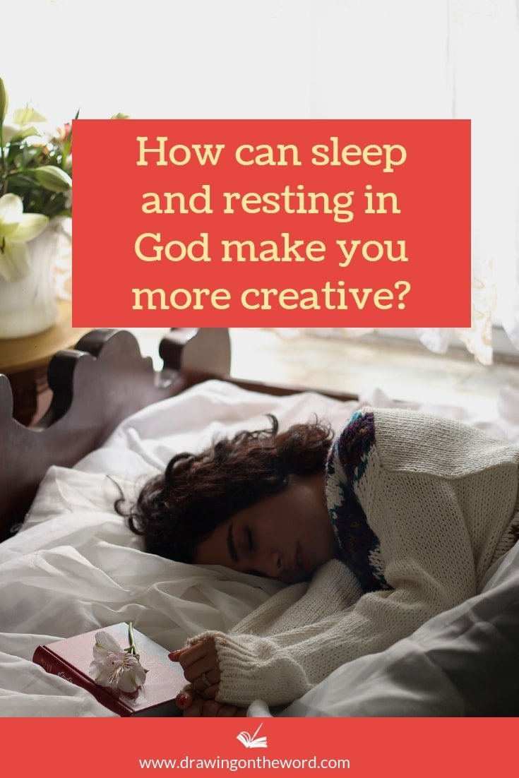 How can sleep and resting in God make you more creative?