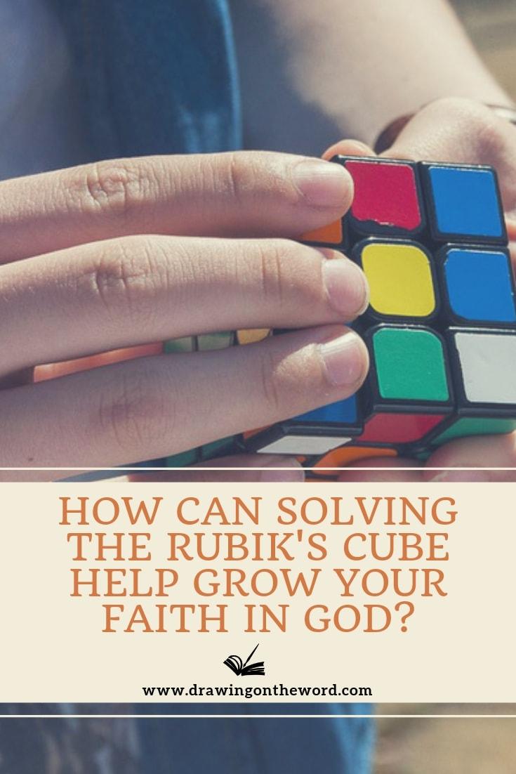 How can solving the Rubik's cube help grow your faith in God