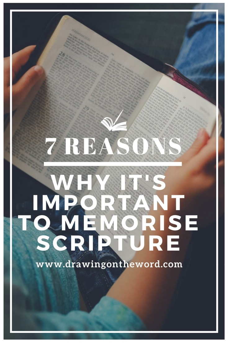 Should we memorise scripture? Here are 7 reasons why it's important to know Bible verses by heart so that we can readily draw on God's word.