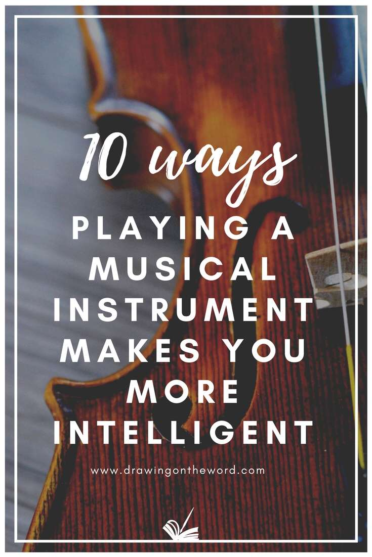 How does playing a musical instrument make you more intelligent and creative? Here are 10 ways it can actually enhance your non-musical abilities.