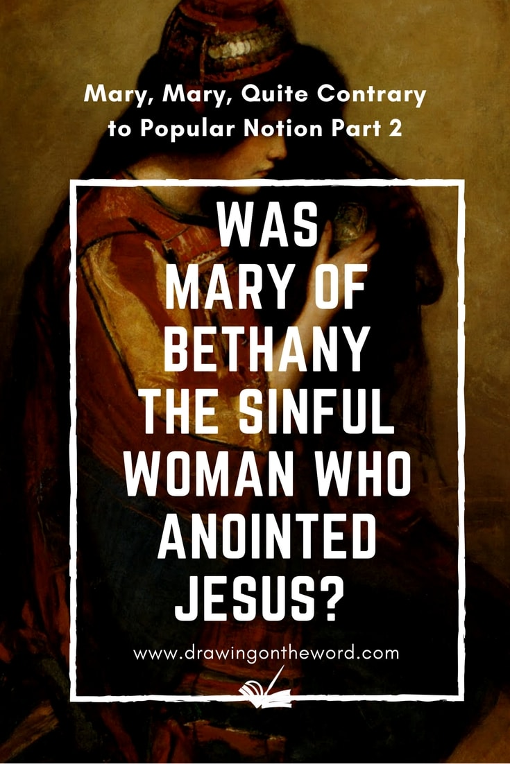 Was Mary of Bethany the sinful woman who anointed Jesus