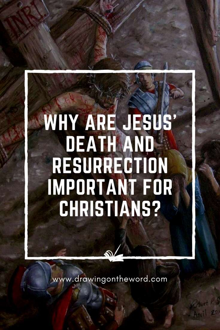 Why are Jesus' death and resurrection so important for Christians? Why are these more important than simply observing his teachings alone?