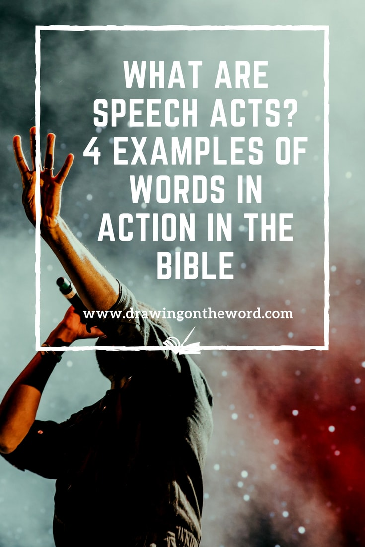 What are speech acts? 4 examples of words in action in the Bible