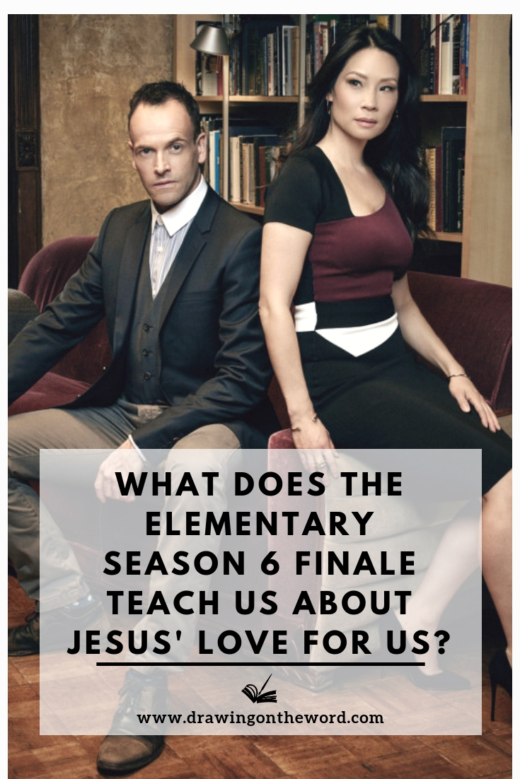 What Does The Elementary Season 6 Finale Teach Us About Jesus' Love For Us?