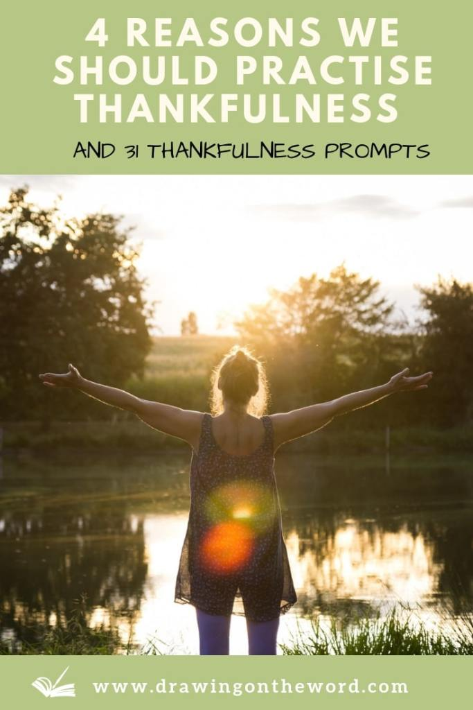 Why should we practise thankfulness towards God as a habit? Here are 4 reasons for doing so, plus a cheat sheet of 31 thankfulness prompts. #thankfulness #gratitude #attitudeofgratitude #thanksgiving #thanks #thankful #bgbg2 #thanksbetogod #givethanks