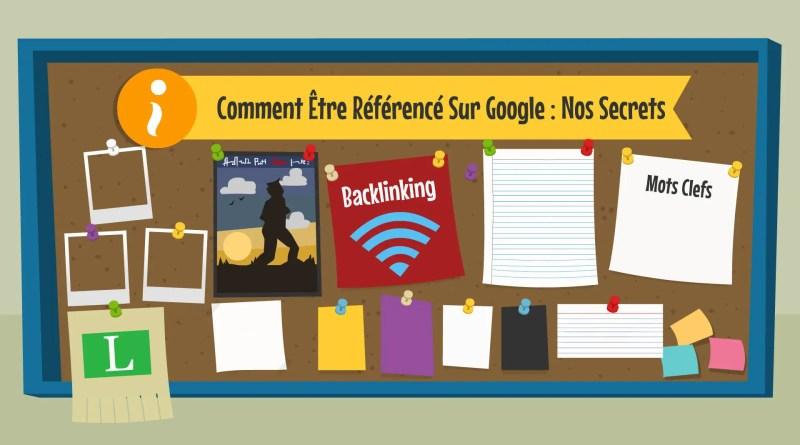 Comment Être Référencé Sur Google : Nos Secrets