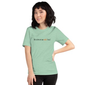 'But Where Are You Really From?' Short-Sleeve Unisex T-Shirt