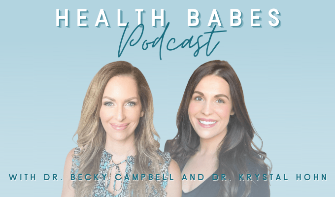 Health Babes Podcast with Dr. Becky Campbell and Dr. Krystal Hohn