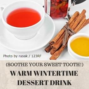 WARM WINTERTIME DESSERT DRINK