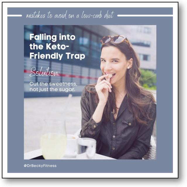 keto mistake - falling into the keto-friendly trap