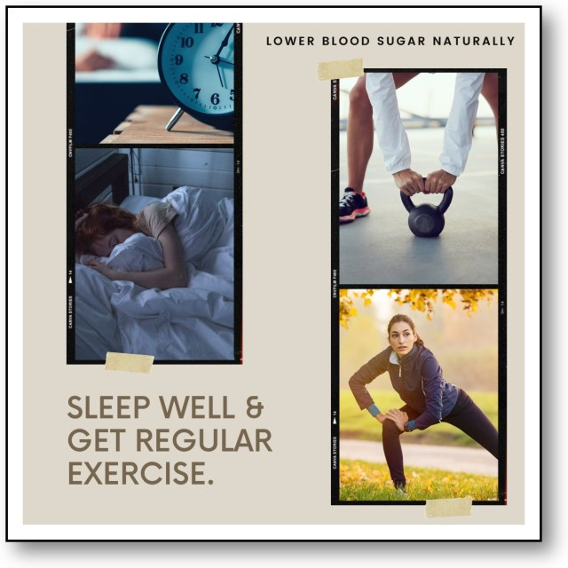 sleep well and get regular exercise to lower blood sugar