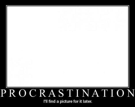http://www.suzygreaves.com/wp-content/uploads/2012/06/procrastination.jpg