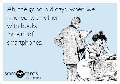 Pinterest 'Ah, the good old days, when we ignored each other with books instead of Smartphones'