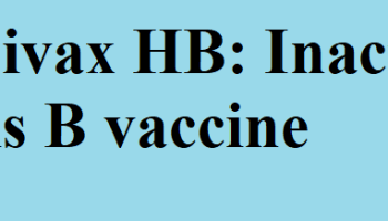 Recombivax HB inactivated Hepatitis B surface antigen vaccine hiven to prevent Hepatitis B disease at schedule 0,1,6 months as indicated
